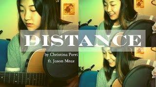 Distance by Christina Perri || COVER by JoycerWhal