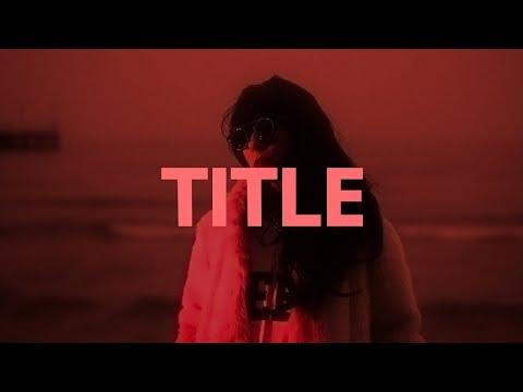 Kiana Ledé - Title // Lyrics