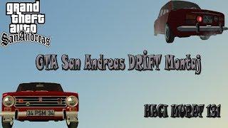 GTA San Andreas | DRİFT Montaj ! ( Hacı Murat 131 )