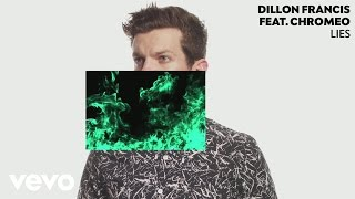 Dillon Francis ft. Chromeo - Lies