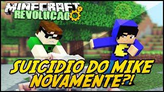 Minecraft: A REVOLUÇÃO - SUICÍDIO DO MIKE NOVAMENTE?! #70