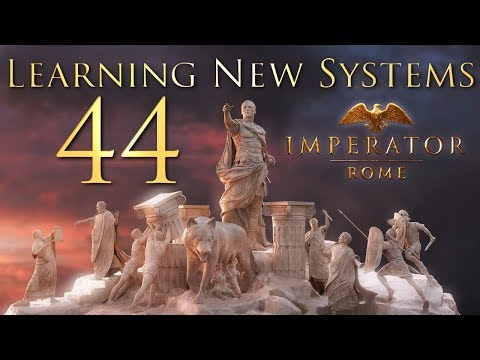 Imperator: Rome | Learning New Systems | Episode 44 |