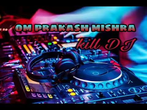 Best DJ .OM PRAKASH MISHRA.