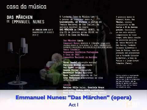 """Emmanuel Nunes: """"Das Märchen"""" opera - Act 1 (complete recording)"""
