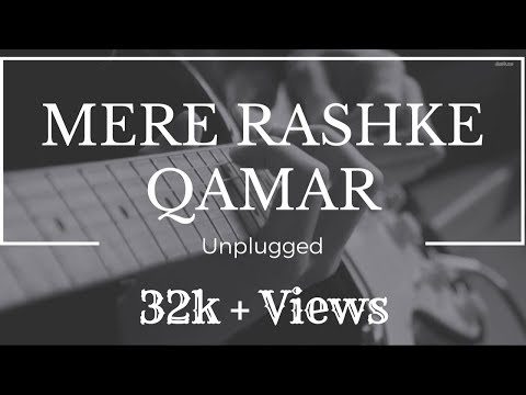 Mere Rashke Qamar   Unplugged  Latest Hindi Songs 2017