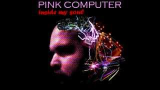 Pink Computer - Inside My Soul (Extended Mix) - 2008