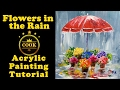 Flowers In The Rain With Ginger Cook Acrylic Painting Tutorial For Beginners Cookie Crumbs Live Ngriwik(.mp3 .mp4) Mp3 - Mp4 Download