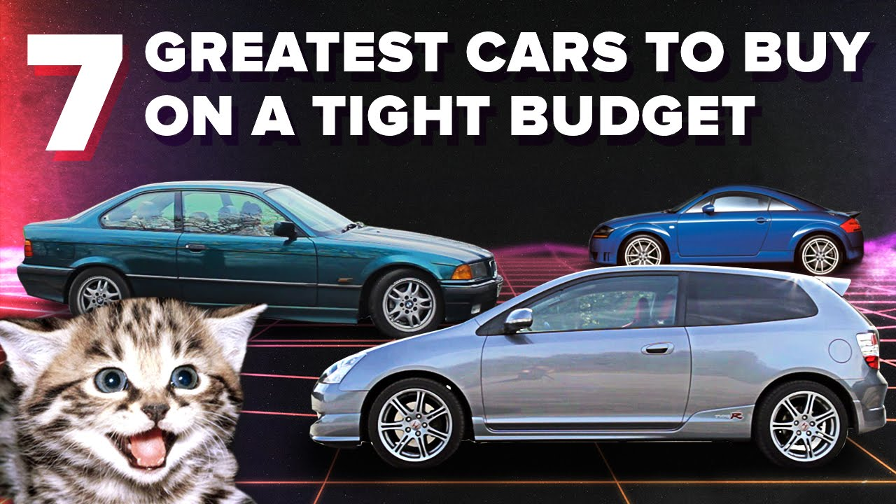 The 7 Greatest Cars You Can Buy On A Seriously Tight Budget - YouTube
