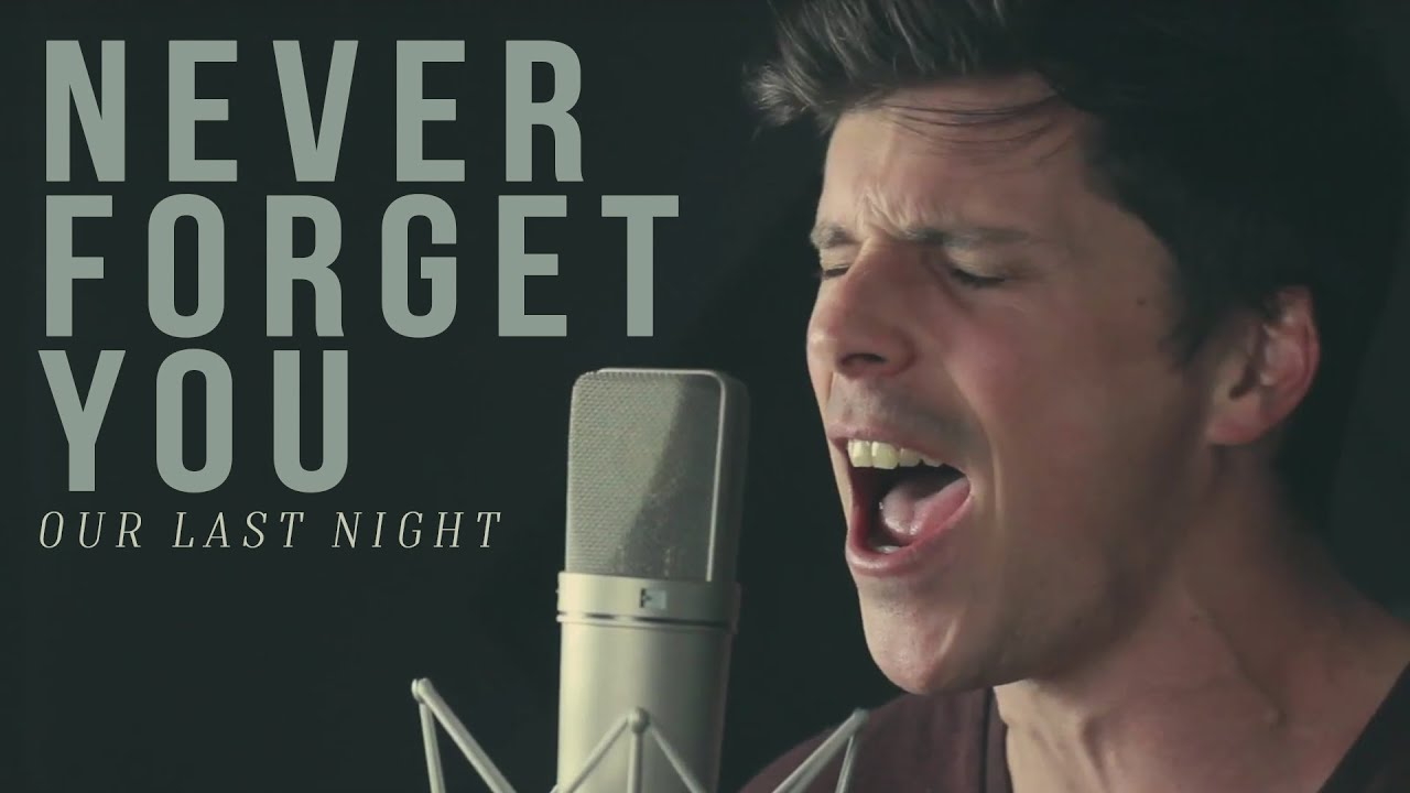 Zara Larsson, MNEK - 'Never Forget You' (cover by Our Last Night)