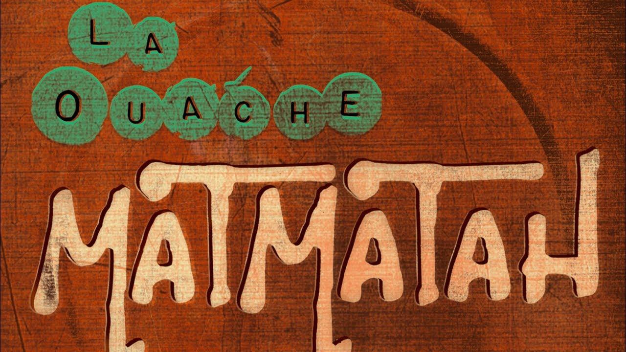 LA MATMATAH TÉLÉCHARGER OUACHE