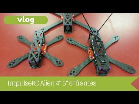 ImpulseRC Alien 4 5 6 inch frames - FPV Playlist