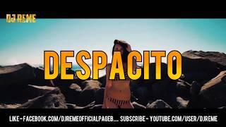 DESPACITO -  DJ REME MOOMBAHTON REMIX