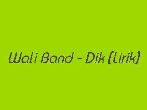 Wali Band - Dik (Lirik)