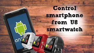 How to control phone from U8 Smartwatch (UPDATED 2015)