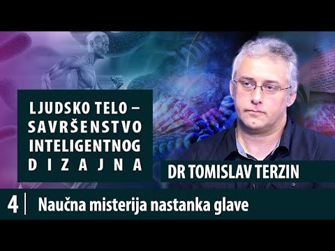 4. Naučna misterija nastanka glave - dr Tomislav Terzin, Savršenstvo inteligentnog dizajna