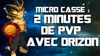 PVP avec Orizon Sacrieur 154  #MicroCassé