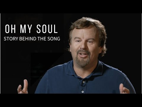 """Oh My Soul"" Story Behind the Song with Mark Hall"