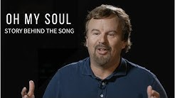 """""""Oh My Soul"""" Story Behind the Song with Mark Hall"""