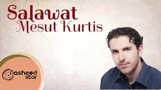 Mesut Kurtis - Salawat | مسعود كرتس - صلوات