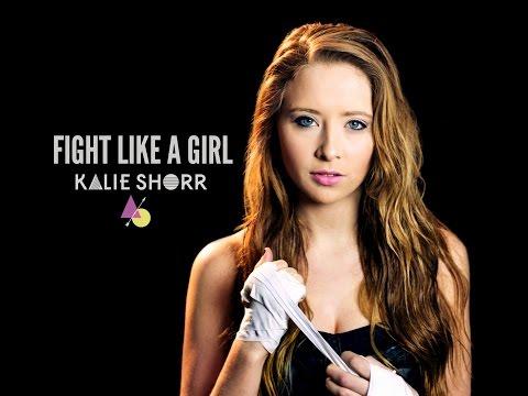 """Fight Like A Girl"" by Kalie Shorr"