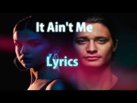 It Ain't Me   Lyrics - By Kygo And Selena Gomez