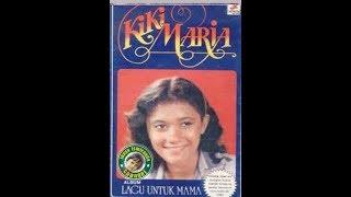 Kiki Maria ~ lagu untuk mama