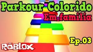 ROBLOX-COLORFUL PARKOUR (IN FAMILIA) Ep. 03