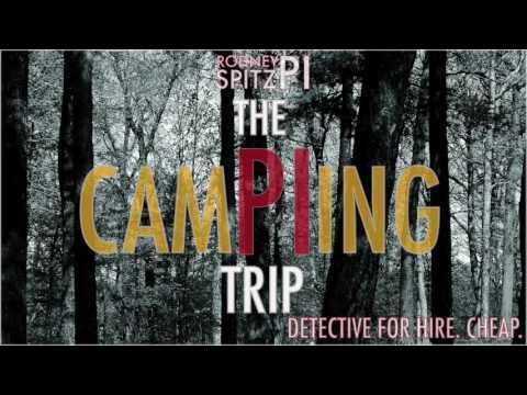 The CamP.I.ng Trip  - Rodney Spitz, PI