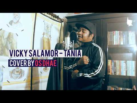 VICKY SALAMOR - TANIA || COVER BY OS DHAE