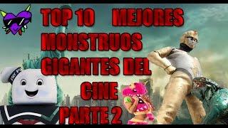 Top 10 Mejores Monstruos Gigantes Parte 2