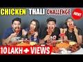 CHICKEN THALI CHALLENGE PARTNER Vs PARTNER SPICY CHICKEN COMPETITION Food Challenge Ep 114 mp3