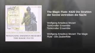 The Magic Flute: K620 Die Strahlen der Sonne vertreiben die Nacht
