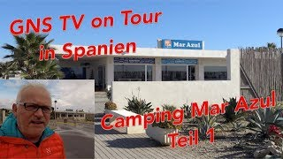 GNS TV on Tour in Spanien #3 Campingplatz Mar Azul Balerma