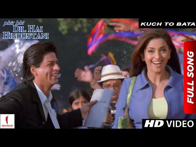 Kuch To Bata   Full Song   Phir Bhi Dil Hai Hindustani   Shah Rukh Khan, Juhi Chawla
