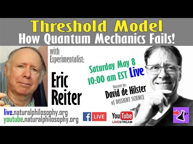 How Quantum Mechanics Fails - Threshold Model with Eric Reiter