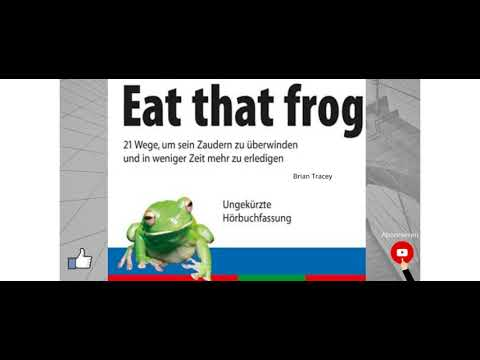 Eat that frog YouTube Hörbuch auf Deutsch