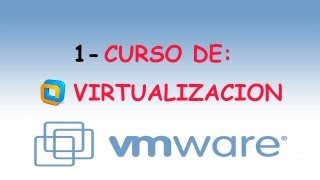 1-Curso Virtualizacion VMWARE - Introduccion