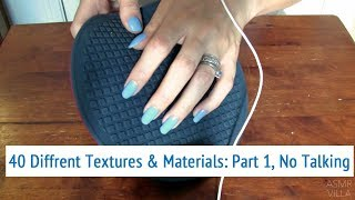 40 Textures & Materials!! Part 1 (items 1-20) * Up Close Fast Tapping & Scratching * No Talking