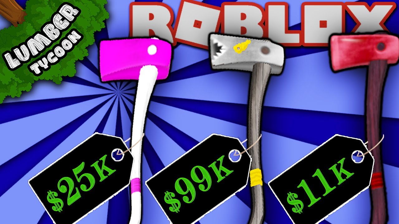 How Much Each Axe is Worth in Lumber Tycoon 2 | Roblox