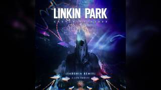 Linkin Park - Castle of Glass (Sadenia Remix)