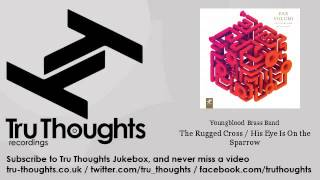 Youngblood Brass Band - The Rugged Cross / His Eye Is On the Sparrow