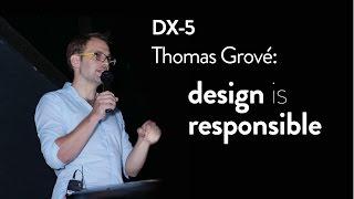DX-5: Thomas Grové — Responsibility in Design