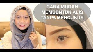 Cara mudah membentuk alis tanpa mencukur / Eyebrow Tutorial (bahasa Indonesia)