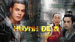 Huynh Đệ À - Đinh Đại Vũ Ft. KN | Official MV