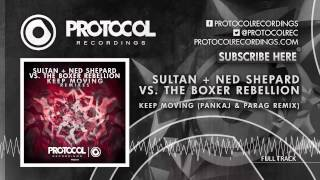 Sultan + Ned Shepard vs. The Boxer Rebellion - Keep Moving (Pankaj & Parag Remix)