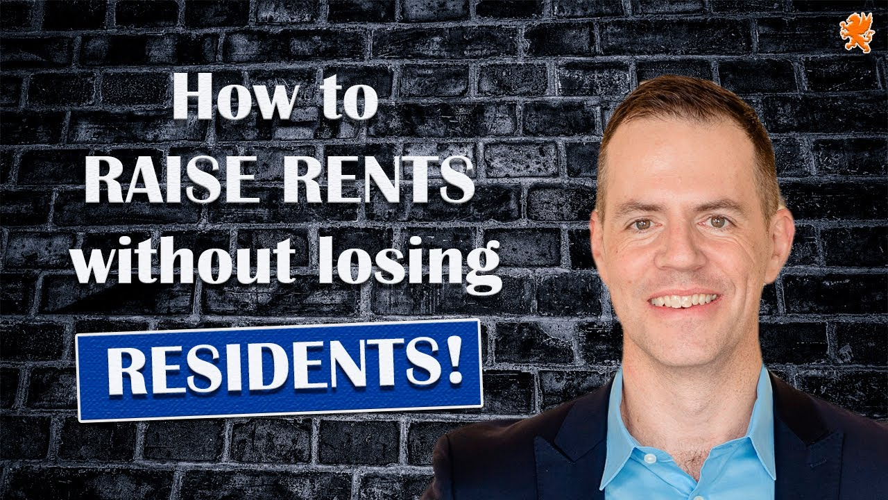 How to Raise Rents without Losing Residents!