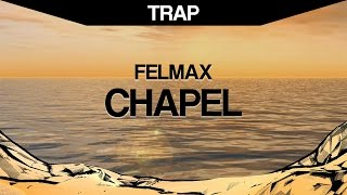 Download Felmax - Chapel