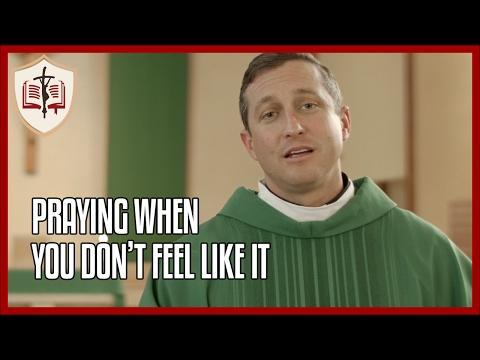 Praying When You Don't Feel Like It - Sunday Gospel Reflection