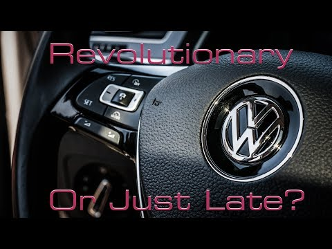 Will VW's Electric Cars Be Revolutionary? Or Will It Just Be Late To The Party?
