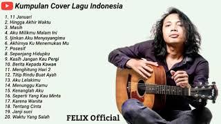 Felix Irwan Cover Album 2019 Pilihan Terbaik Enak Didengar Setiap Waktu MP3